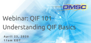 Webinar QIF 101 Understanding QIF Basics April 23, 2020 11am EDT