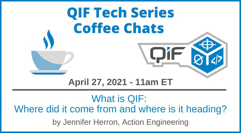 QIF Tech Series Coffee Chat April 21, 2021 Jennifer Herron What is QIF