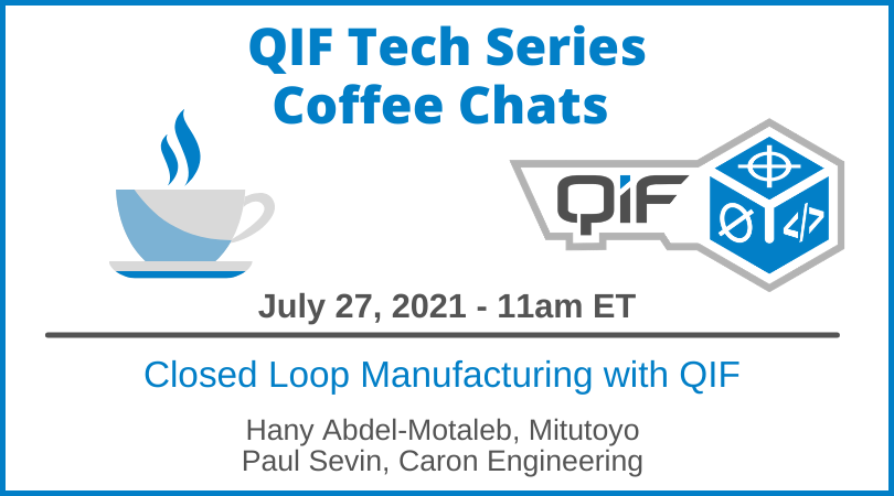QIF Tech Series Coffee Chat July 27, 2021 11am ET Closed Loop Manufacturing with QIF