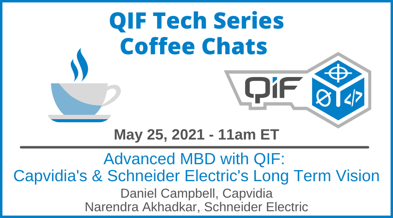 QIF Tech Series Advanced MBD with QIF by Capvidia and Schneider Electric May 25, 2021