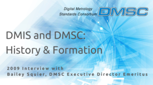 DMIS and DMSC History & Information 2009 Interview with Bailey Squier, DMSC Executive Director Emeritus