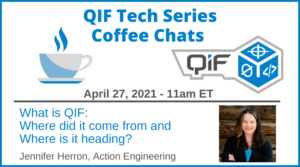 QIF Tech Series Coffee Chats What is QIF, Where did it come from and where is it heading? By Jennifer Herron April 27, 2021