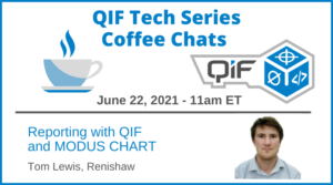 QIF Tech Series Coffee Chat Reporting with QIF and MODUS CHART by Tom Lewis of Renishaw June 22, 2021